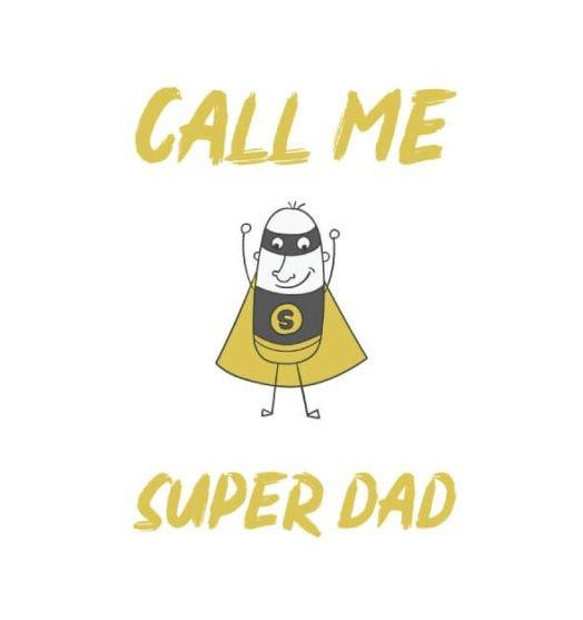 Mens t shirts Call me super dad